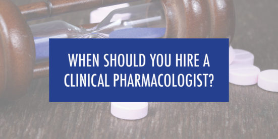 When Should You Hire a Clinical Pharmacologist?